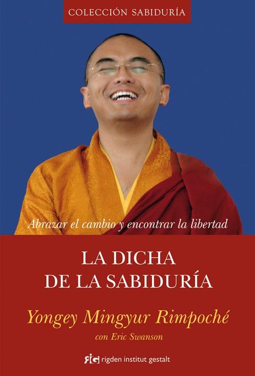 «La dicha de la sabiduría» de Mingyur Rinpoche