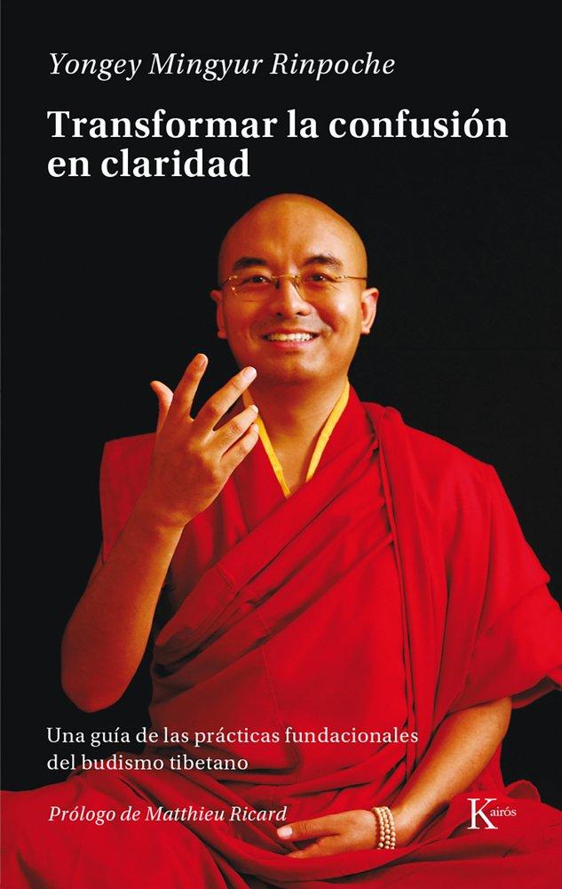 «Transformar la confusión en claridad» de Yongey Mingyur Rinpotxé